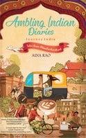 Ambling Indian Diaries- Journey India - Aina Rao