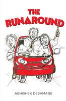 The Runaround - Abhishek Deshmane