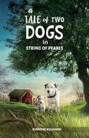 A Tale Of Two Dogs String of Pearls - Sumathi Kulkarni