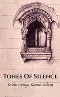 Tones of Silence - Krishnapriya Kamalakshan