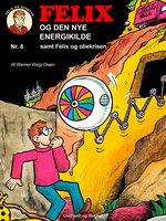 Felix og den nye energikilde samt Felix og oliekrisen - Werner Wejp-Olsen