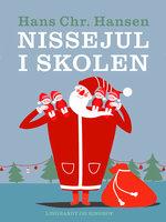 Nissejul i skolen - Hans Christian Hansen