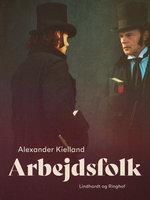 Arbejdsfolk - Alexander Kielland