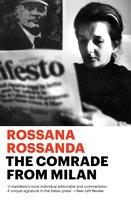 The Comrade from Milan - Rossana Rossanda