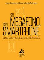 Sin megáfono, con smartphone - Paulo Henrique Leal Soares, Rozália Del Gáudio