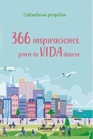 366 inspiraciones para la vida diaria - Calendario perpetuo