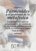 Parménides y el problema de la metafísica - Francisco Bahamonde Farías
