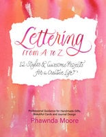 Lettering From A to Z - Phawnda Moore