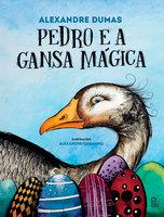 Pedro e a Gansa Mágica - Alexandre Dumas