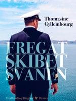 Fregatskibet Svanen - Thomasine Gyllembourg