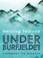 Under Burfjeldet - Henning Thalund