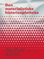Den materialistiske historieopfattelse - Gustav Bang
