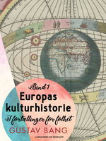 Europas kulturhistorie. Bind 1 - Gustav Bang