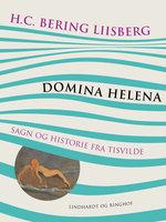 Domina Helena. Sagn og historie fra Tisvilde - H. C. Bering. Liisberg