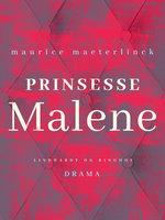 Prinsesse Malene - Maurice Maeterlinck