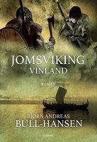 Jomsviking Vinland - Bjørn Andreas Bull-Hansen
