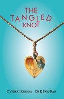 The Tangled Knot - C Venkat Krishna, Dr K Babu Rao