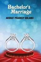 Bachelor'$ Marriage - Akshat Pradeep Solanki