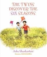 THE TWINS DISCOVER THE SIX SEASONS - Asha Shankardass