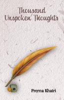 Thousand Unspoken Thoughts - Prerna Khatri