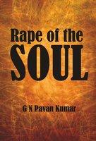 Rape of the Soul - G N Pavan Kumar