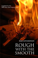 Rough with the Smooth - Ram Govardhan