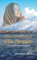 The Divine And The Destiny
