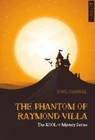 THE PHANTOM OF RAYMOND VILLA : The KOOL-5 Mystery Series - SONU DABRAL