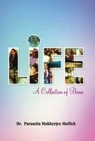 Life: A Collection of Poems - Dr Paramita Mukherjee Mullick