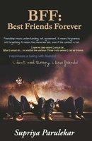 BFF: Best Friends Forever - Supriya Parulekar