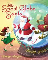 The Snow Globe Santa - Kathryn Burgess