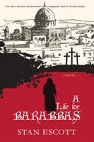 A Life for Barabbas - Stan Escott