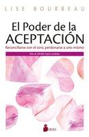 El poder de la aceptación - Lise Bourbeau