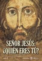 Señor Jesús: ¿Quién eres tú? - Antonio Gallo Armosino S J
