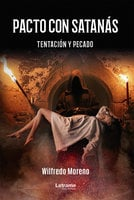 Pacto con Satanás - Wilfredo Moreno