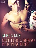 Dottore, sesso per piacere! Breve racconto erotico - Alicia Luz