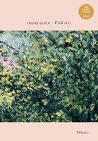 Vild iris - Louise Gluck