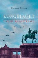 Kongehuset under Besættelsen - Michael Müller