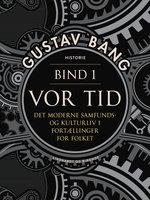 Vor tid. Bind 1 - Gustav Bang