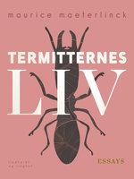 Termitternes liv - Maurice Maeterlinck