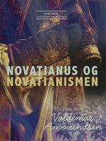 Novatianus og novatianismen - Valdemar Ammundsen