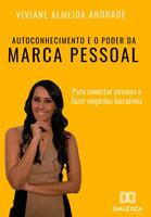 Autoconhecimento e o poder da Marca Pessoal - Viviane Almeida Andrade