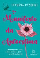 Manifesto da Autoestima - Patrícia Cândido