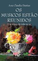 Os músicos estão reunidos - Ana Claudia Leite Dantas Ferreira