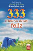 333 maneras de ser feliz - Brenda Barnaby