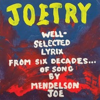Joetry: Well-Selected Lyrix from Sex Decades of Song - Mendelson Joe