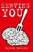 Serving You - Jaydeep Banerjee