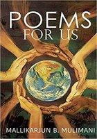 Poems for Us - Mallikarjun B. Mulimani
