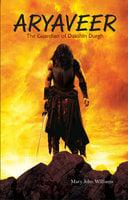 ARYAVEER - The Guardian Of Dakshin Durgh