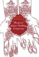 The Great Indian Wedding Conspiracy… - Sreeju Sudhakaran